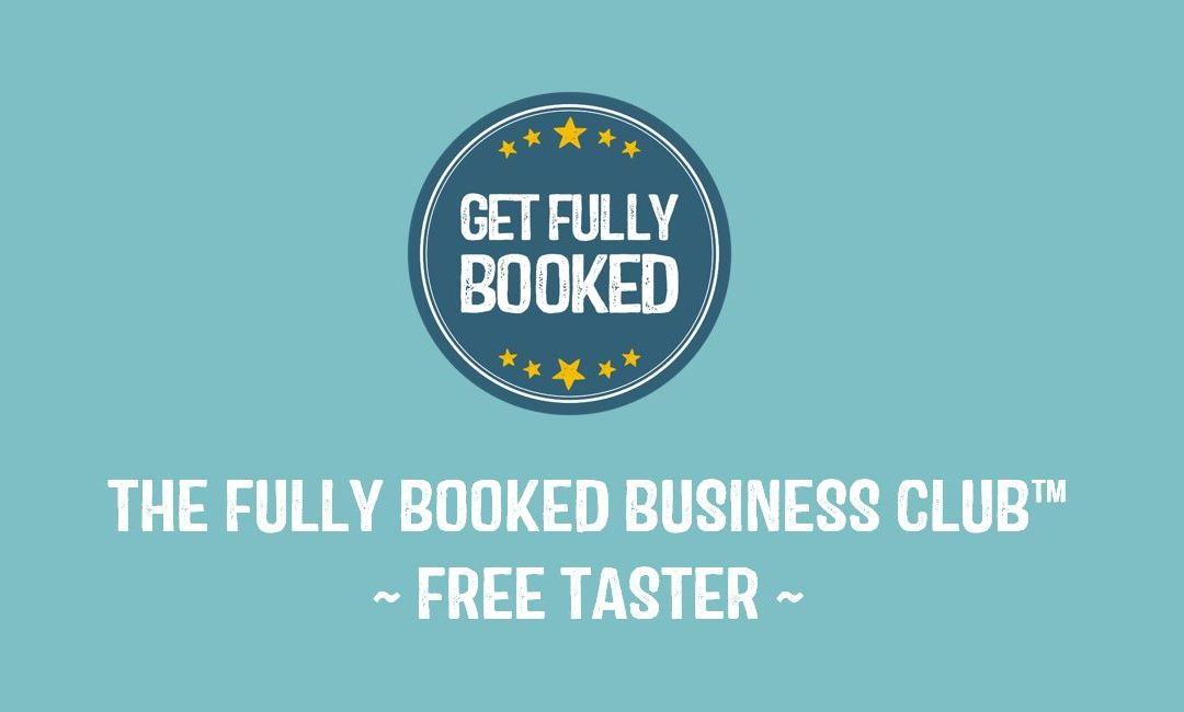 THE FULLY BOOKED BUSINESS CLUB™ – Free Taster